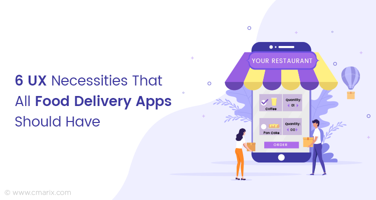 6 Customer Experience Aspects That Any Food Delivery App Should Ensure