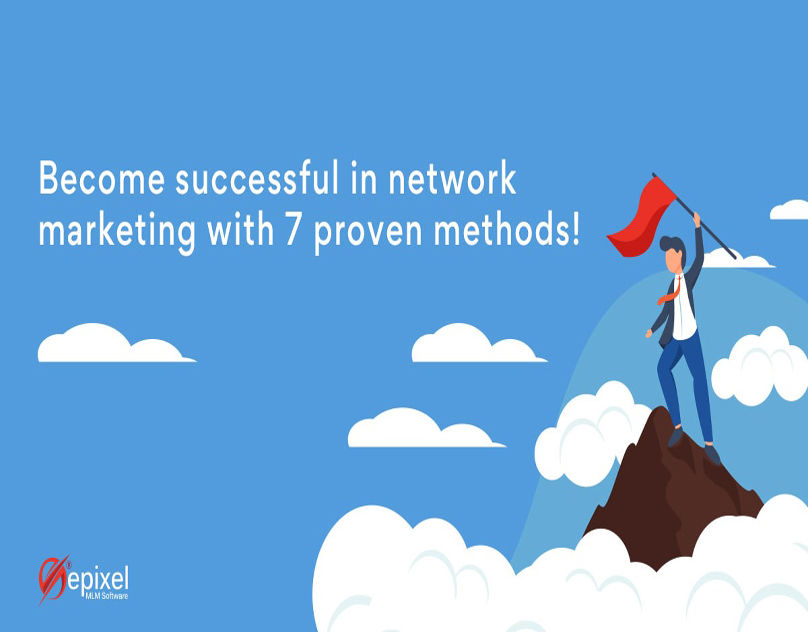 7 Proven Methods for Success in Network Marketing  - Epixel MLM Software