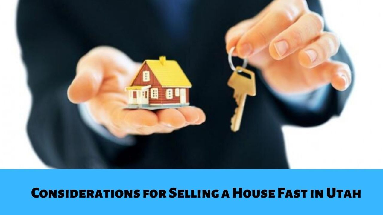Considerations for Selling a House Fast in Utah