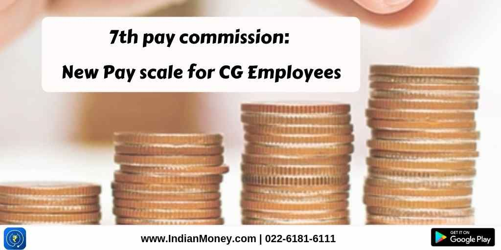 7th Pay Commission: New Pay Scale For CG Employees