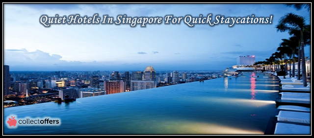 Four Quiet Hotels to Book for Quick Staycations in Singapore