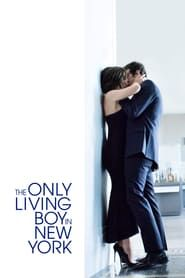 The Only Living Boy in New York (2017) - Nonton Movie QQCinema21 - Nonton Movie QQCinema21