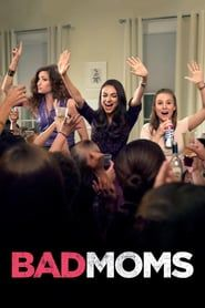 Bad Moms (2016) - Nonton Movie QQCinema21 - Nonton Movie QQCinema21