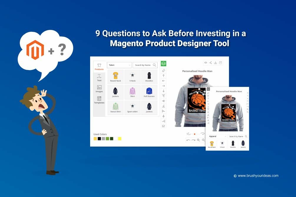 9 Questions to Ask Before Investing in a Magento Product Designer Tool | Brush Your Ideas