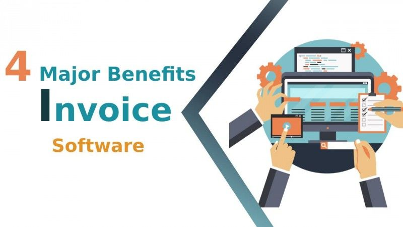 4 Major Benefits of InvoiceSoftware
