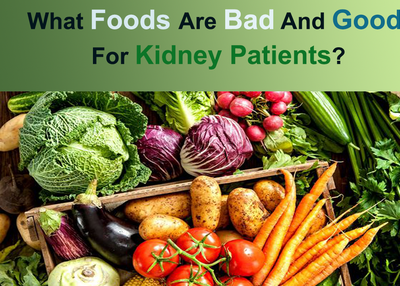 What foods are bad and good for kidney patients?