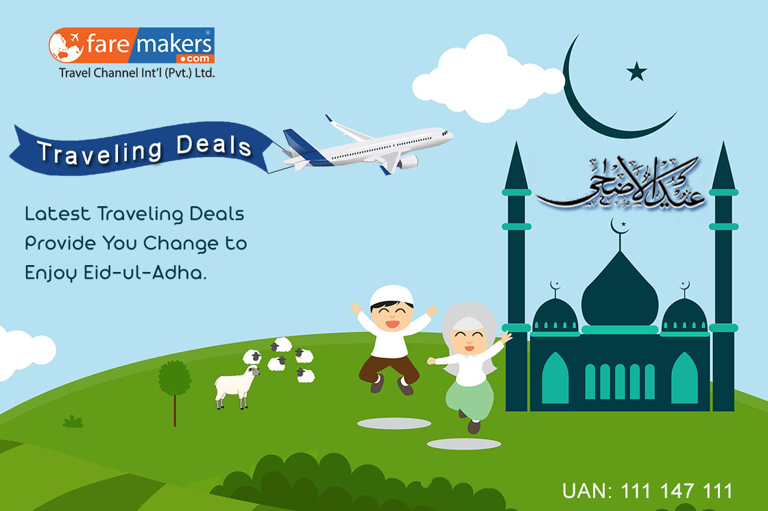 Faremakers -  Latest Traveling Deals Help You To Enjoy Eid-ul-Adha