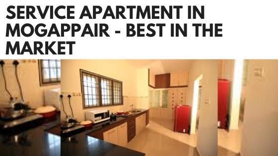 Service Apartment in Mogappair - Best in the Market