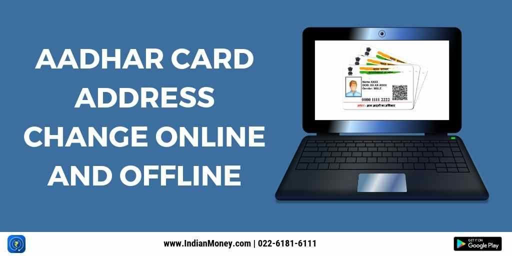 Aadhaar Card Address Change Online and Offline