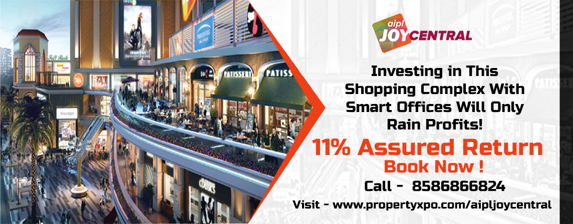 AIPL JOY CENTRAL – Investing in This Shopping Complex With Smart Offices Will Only Rain Profits!