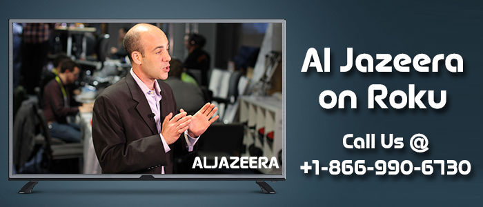 How To Activate Al Jazeera on Roku Streaming Player?