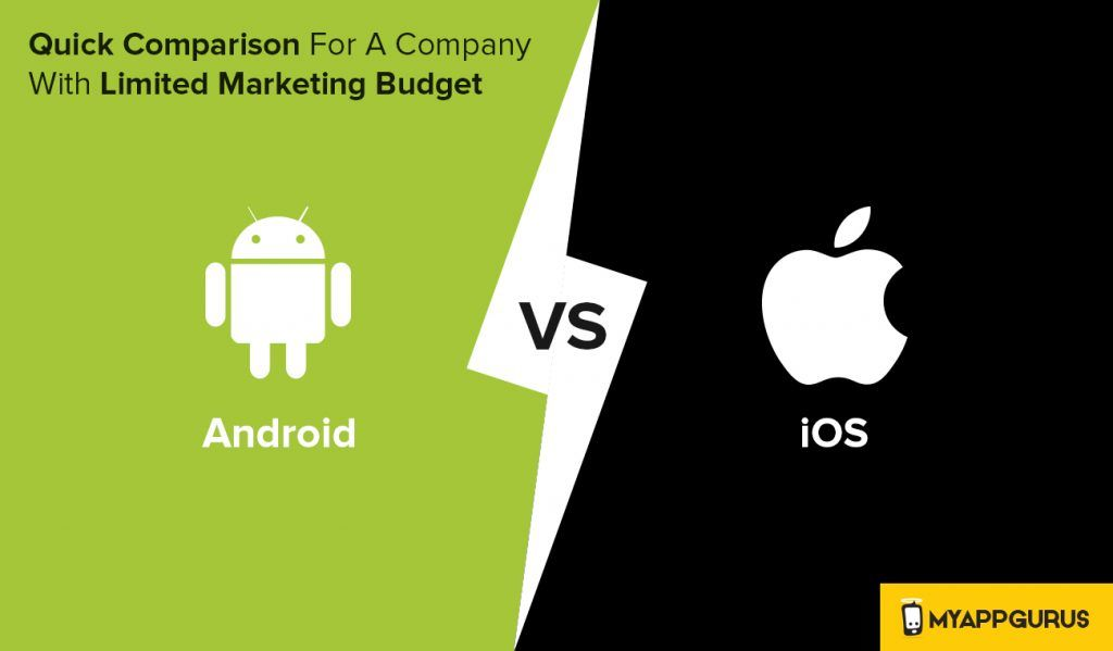 Know Which One to Choose Android/iOS with Confined Marketing Budget