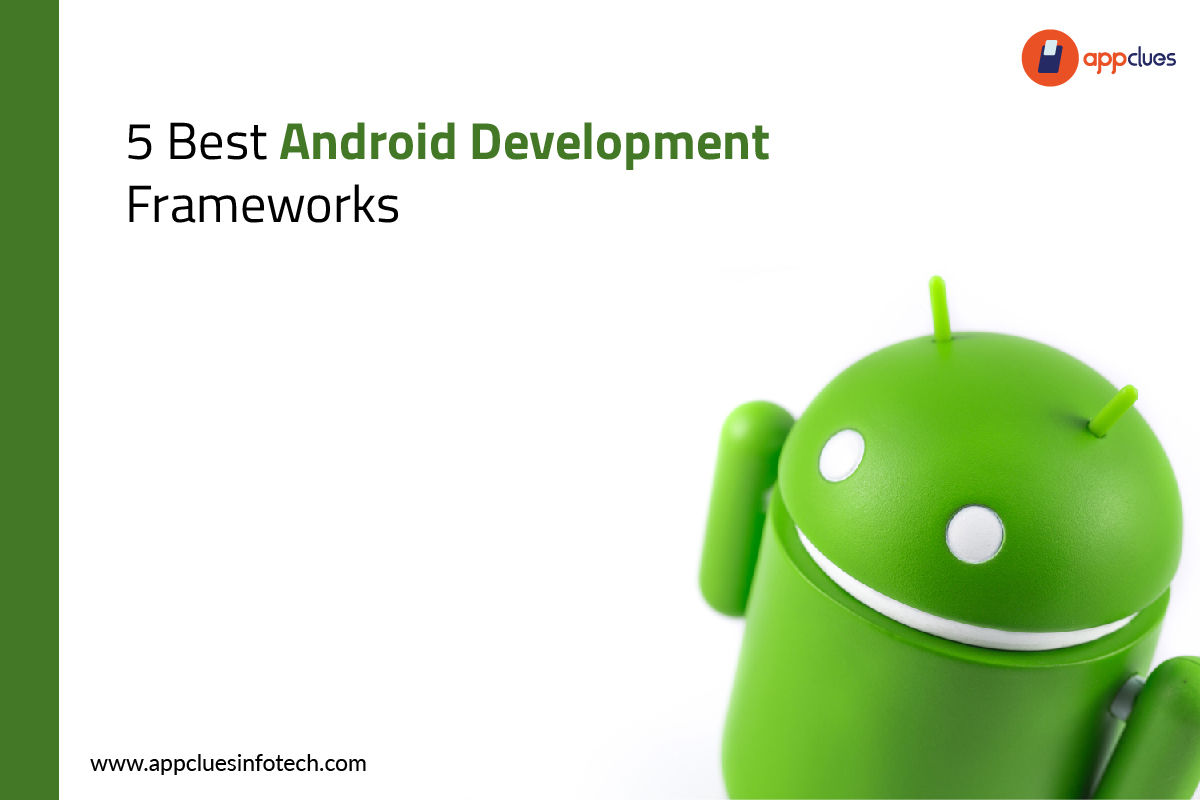5 Best Android Development Frameworks