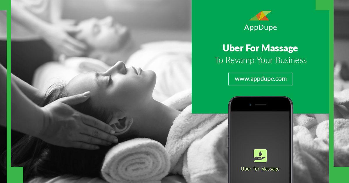 Uber for Massage | On-Demand Massage App Like Uber | Uber for Massage app development | Appdupe