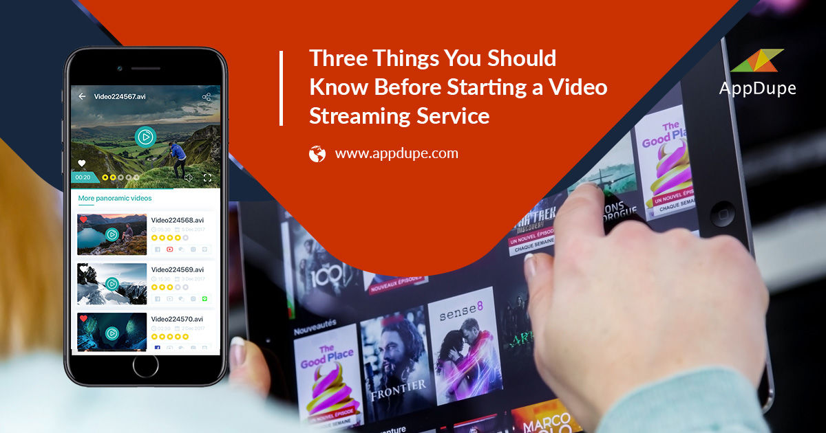 Three Things You Should Know Before Starting a Video Streaming Service