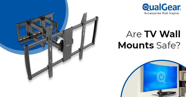 Are TV Wall Mounts Safe? – QualGear