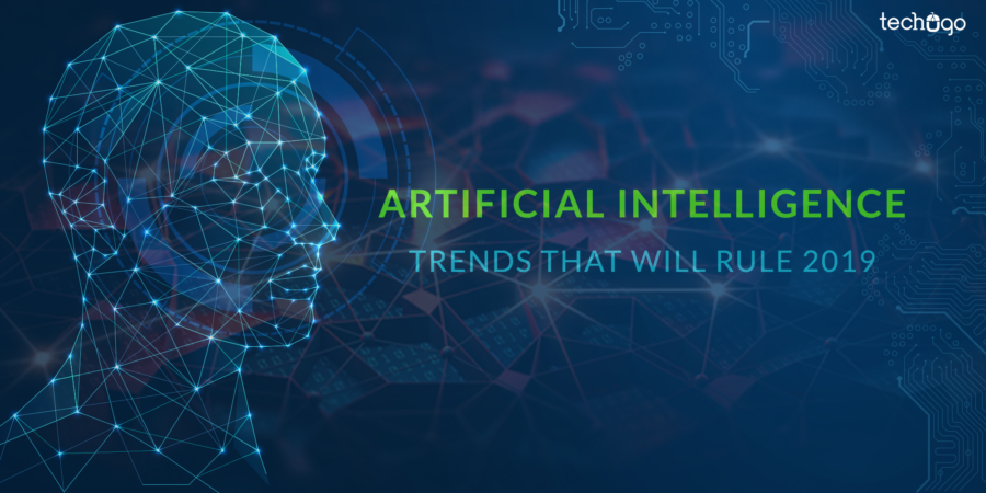Artificial Intelligence Trends That Will Rule 2019