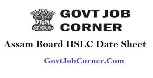 Assam Board HSLC Date Sheet 2019 for 10th Standard - Govt Job Corner