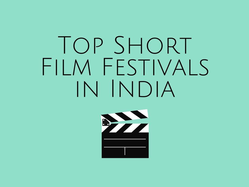 Top Short Film Festivals in India 2019 [Updated] | Corporate Film Makers
