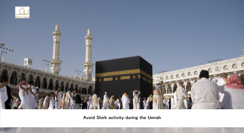 Avoid Shirk activity during the Umrah
