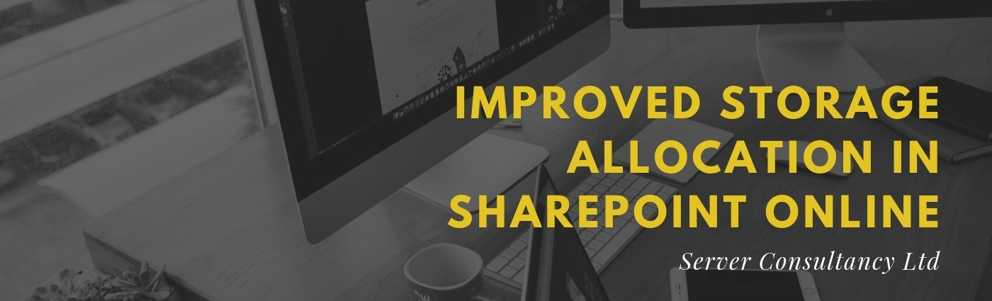 Improved Storage Allocation in SharePoint Online    As more and more organisations are investing... - JustPaste.it