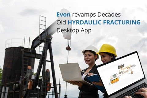 Evon Revamps Hydraulic Fracturing Desktop App into a Web App