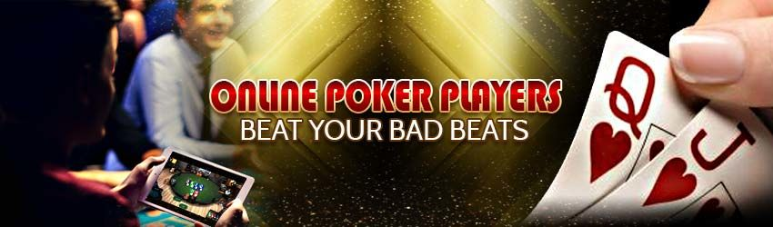 Online Poker Players Beat Your Bad Beats | Poker Lion