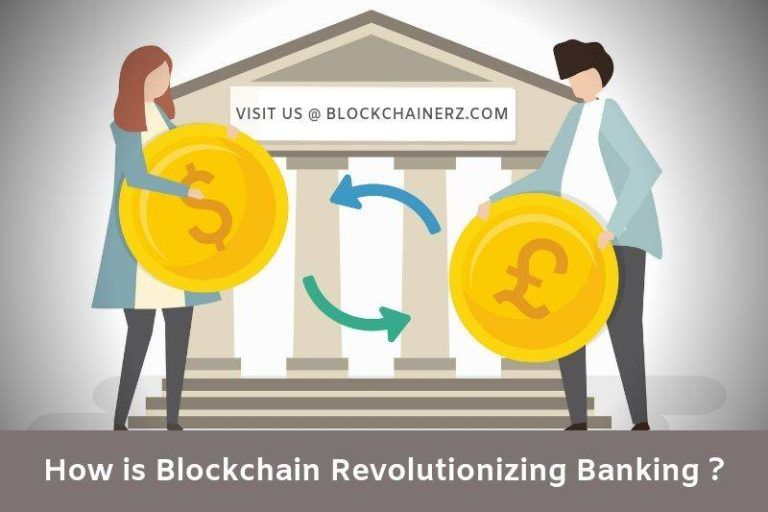 How is Blockchain Revolutionizing Banking and Financial Markets? | Blockchainerz