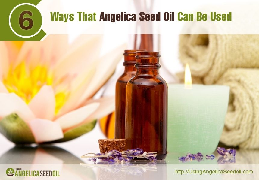 Using Angelica Seed Oil | 6 Ways That Angelica Seed Oil Can Be Used