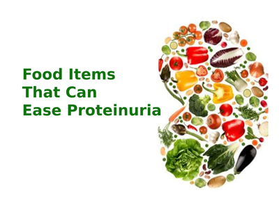 Food items that can ease Proteinuria