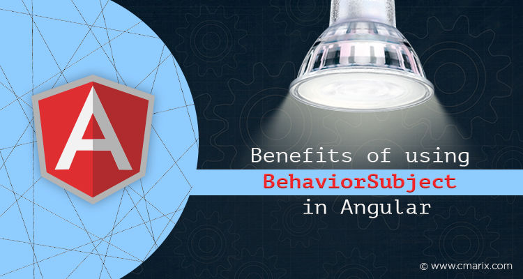 Benefits of using BehaviorSubject in Angular
