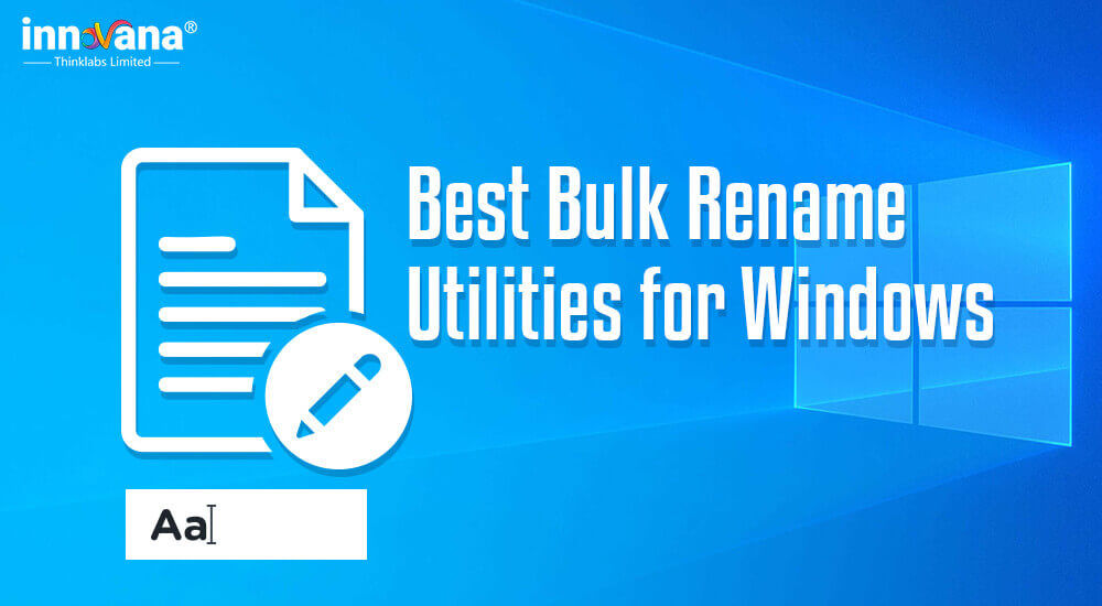 10 Best Bulk Rename Utilities for Windows 10 to Rename Multiple Files