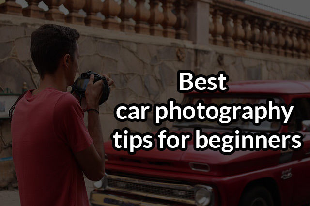 10 car photography tips - to capture better images of cars