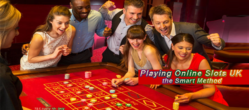 Playing Online Slots UK the Smart Method – Delicious Sots