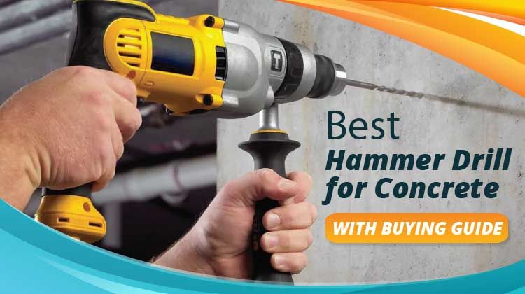 7 Best Hammer Drill for Concrete in 2018