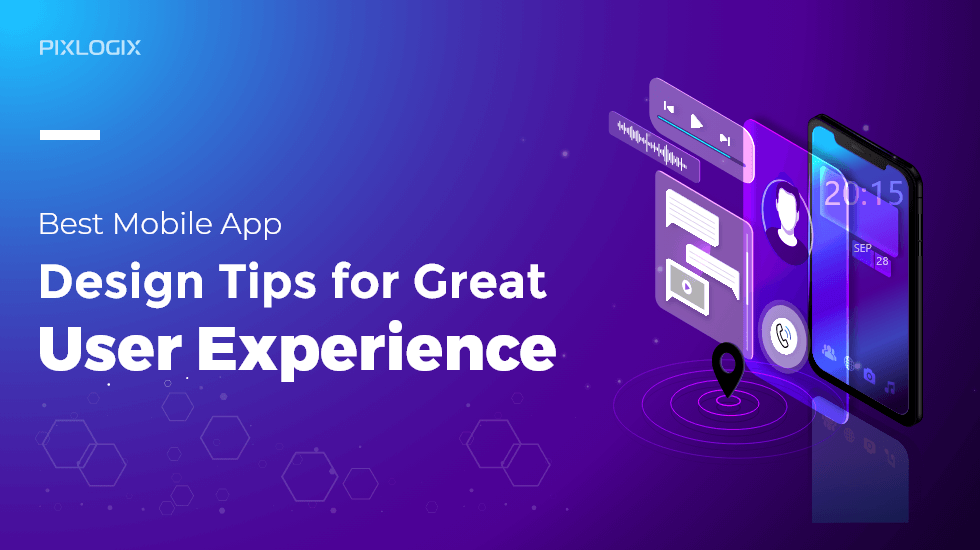 Best mobile app design tips for great user experience | Pixlogix