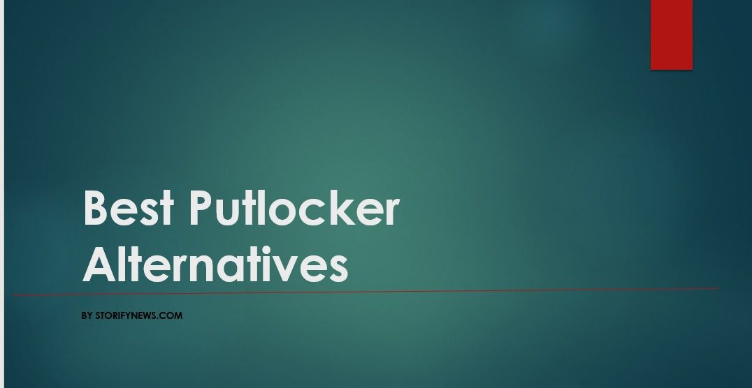 Putlockers.ch  | Putlockers ch Featured | Sites like Putlockers.ch | Storify News