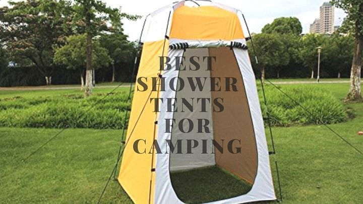 Best Shower Tent Reviews of 2019