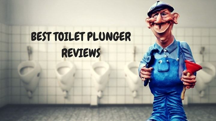 8 Best Toilet Plunger Reviews of 2019 | (Recommended)