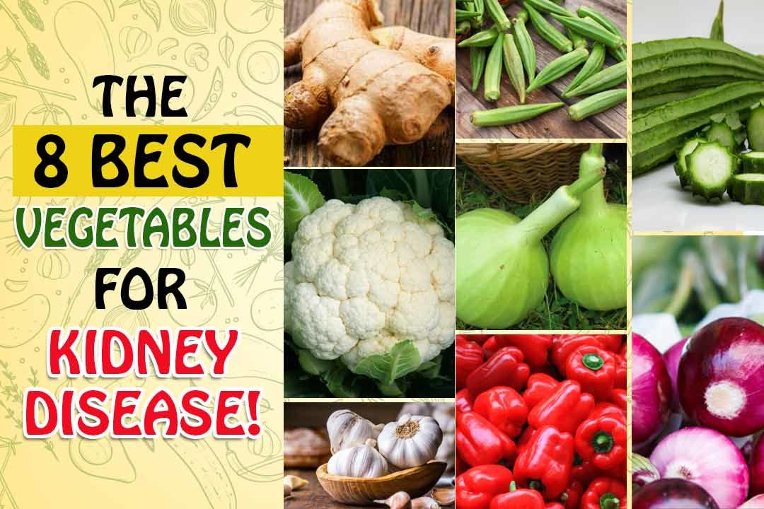 The 8 best vegetables for kidney disease - Health Tips