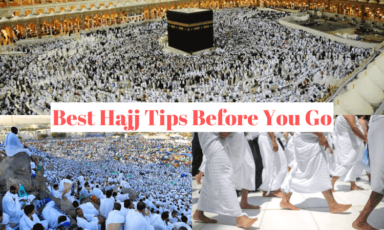 Best Hajj Tips You Need to Know Before You Go for Hajj