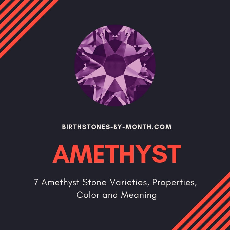 7 Amethyst Stone Varieties, Properties, Color and Meaning - Birthstones By Month