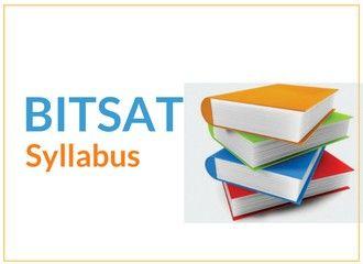 BITSAT Syllabus 2019 - English, Physics, Mathematics, Chemistry
