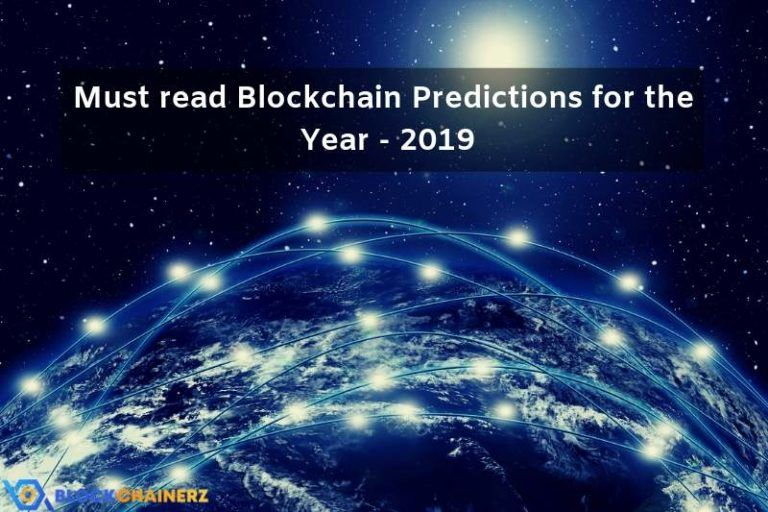 Must read Blockchain Predictions for the Year - 2019   Blockchainerz