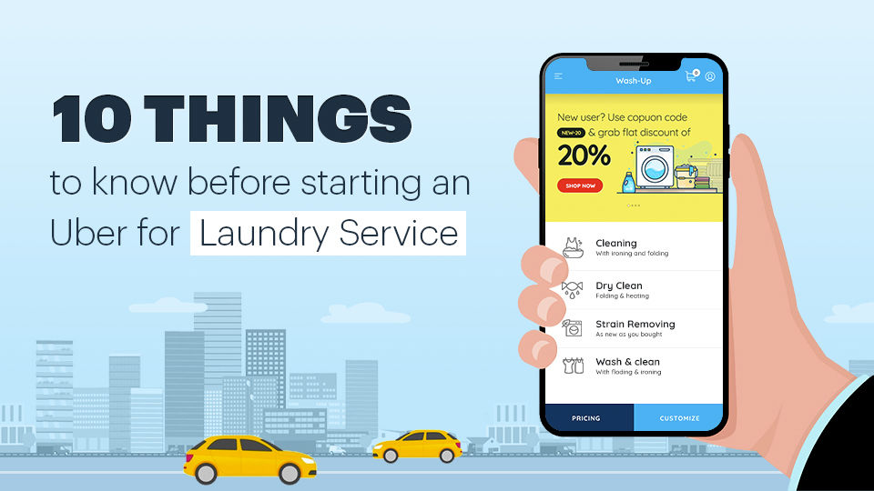 10 Things To Know Before Starting An Uber For Laundry Service - Innofied