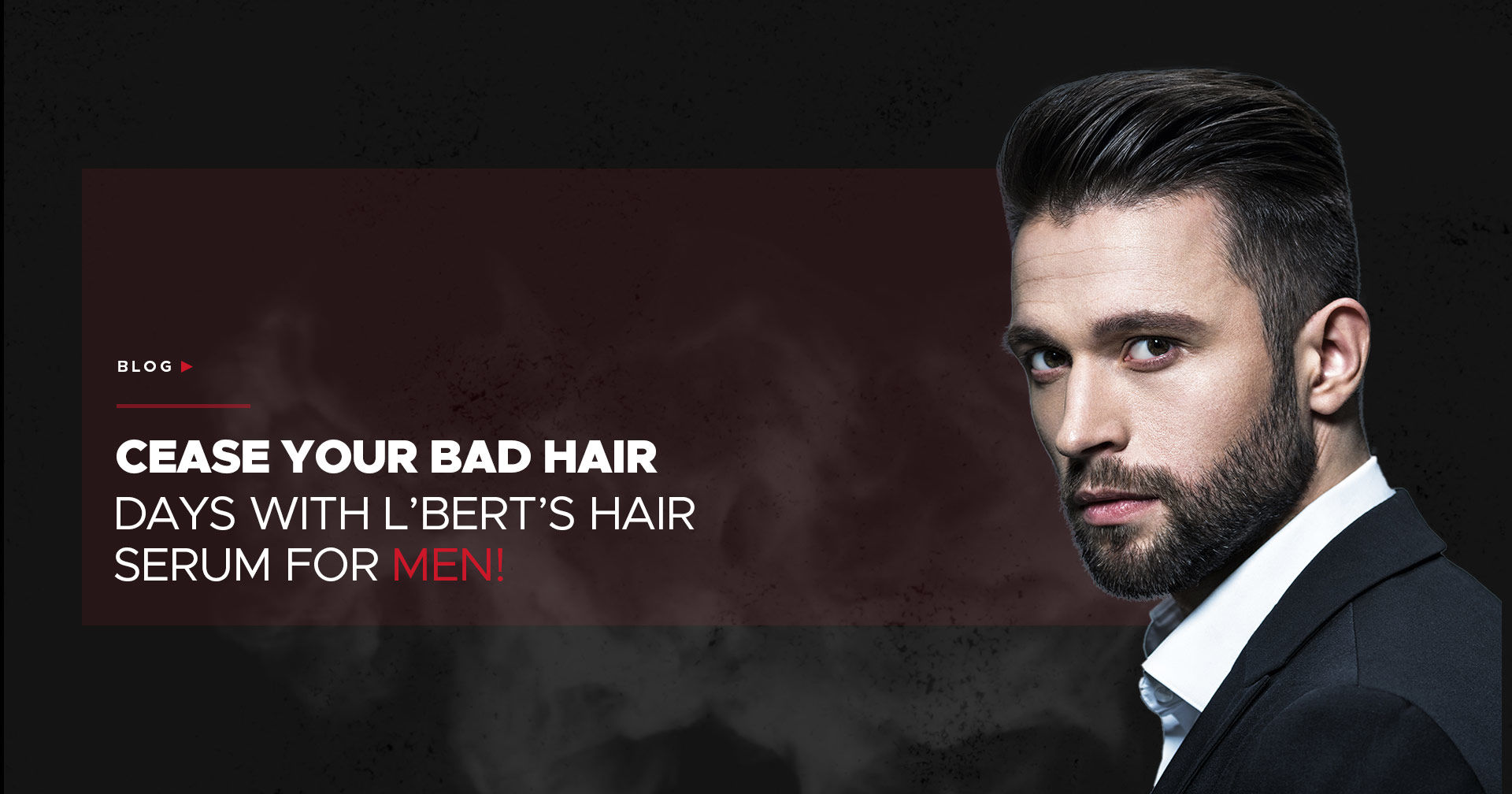 Cease Your Bad Hair Days with L'BERT's Hair Serum for Men!