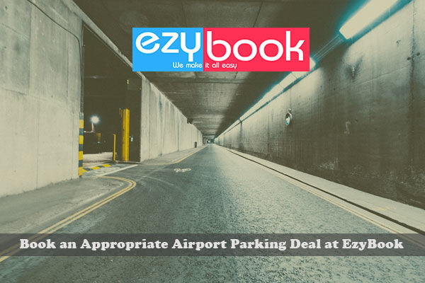 How to Book an Appropriate Airport Parking Deal at EzyBook?