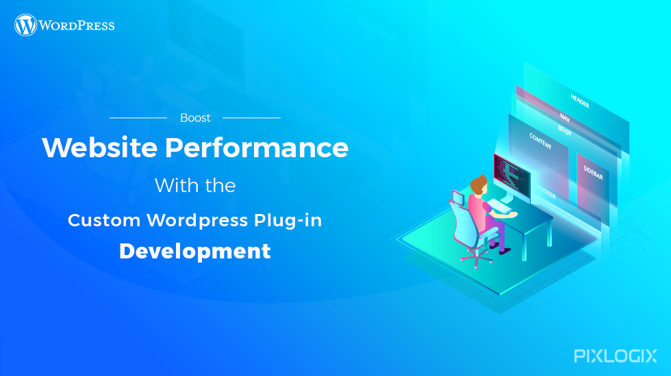 Boost Website Performance With The Custom Wordpress Plugin Development