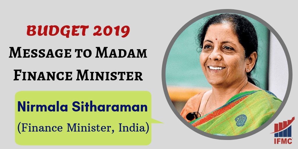 Message to Madam Finance Minister – Budget 2019 | IFMC Institute