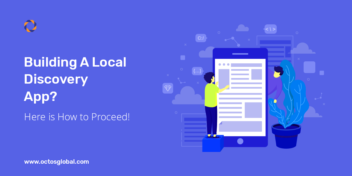 Building a Local Discovery App? Here is How to Proceed!